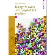 Dialogy ze života dětí s psychickými problémy - Kniha