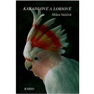 Kakaduové a Loriové - Kniha