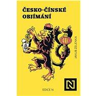 Česko-čínské objímání - Kniha