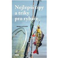Kniha Nejlepší tipy a triky pro rybáře