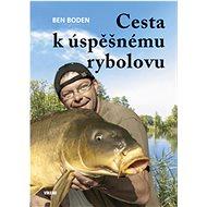 Kniha Cesta k úspěšnému rybolovu