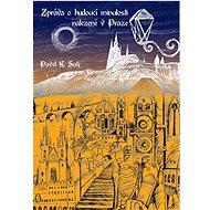 Zpráva o budoucí minulosti nalezená v Praze - Kniha