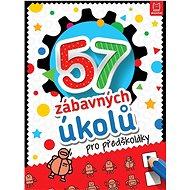 57 zábavných úkolů pro předškoláky - Kniha