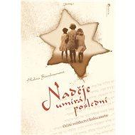 Naděje umírá poslední: Očité svědectví holocaustu - Kniha