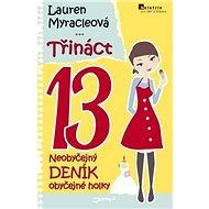 Třináct 13: Neobyčejný deník obyčejné holky - Kniha