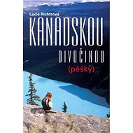 Kanadskou divočinou pěšky - Kniha