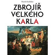 Zbrojíř Velkého Karla - Kniha