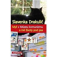 Myš v Múzeu komunizmu a iné životy pod psa - Kniha