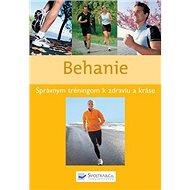 Behanie: Správnym tréningom k zdraviu a kráse - Kniha