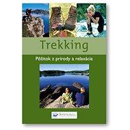 Trekking: Pôžitok z prírody a relaxácia - Kniha