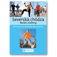 Severská chôdza: Nordic walking - Kniha