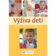 Výživa detí: Dojčenie, kŕmenie, učíme dieťa jesť - Kniha