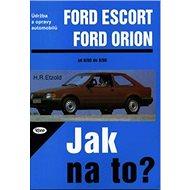 Ford Escort, Ford Orion od 8/80 do 8/90: Údržba a opravy automobilů č. 2