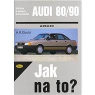 Audi 80/90 od 9/86 do 8/91: Údržba a opravy automobilů č. 12