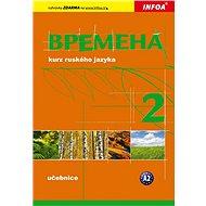 Vremena 2 kurz ruského jazyka: Učebnice A2