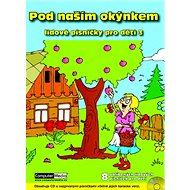 Pod naším okýnkem: Lidové písničky pro děti 3 - Kniha
