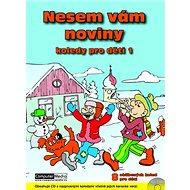 Nesem vám noviny + CD: Vánoční koledy pro děti 1 - Kniha