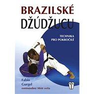 Brazilské džúdžucu: Technika pro pokročilé - Kniha