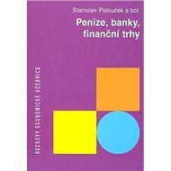 Peníze, banky, finanční trhy: Beckovy ekonomické učebnice - Kniha