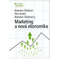 Marketing a nová ekonomika: C. H. Beck por praxi - Kniha