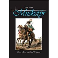 Mušketýr: Život a doba hraběte d' Artagnan - Kniha