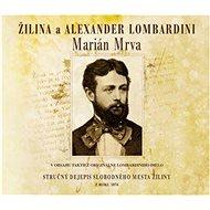 Žilina a Alexander Lombardini - Kniha