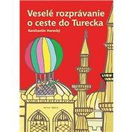 Veselé rozprávanie o ceste do Turecka - Kniha
