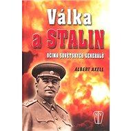 Válka a Stalin: očima sovětstkých generálů