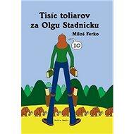 Tisíc toliarov za Olgu Stadnicku - Kniha