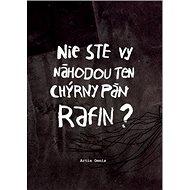 Nie ste vy náhodou ten chýrny pán Rafin? - Kniha