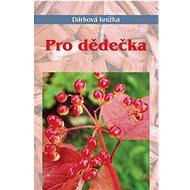 Pro dědečka: Dárková knížka - Kniha