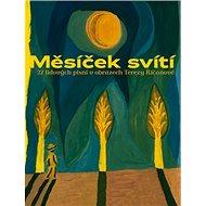 Měsíček svítí: 27 lidových písní v obrazech Terezy Říčanové - Kniha