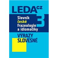 Slovník české frazeologie a idiomatiky 3: Výrazy slovesné - Kniha