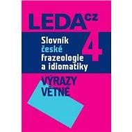 Slovník české frazeologie a idiomatiky 4: Výrazy větné - Kniha