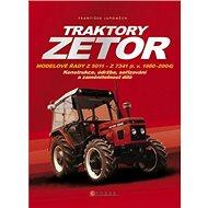 Traktory Zetor: Modelové řady Z 5011 - Z 7341 (r. v. 1980 - 2004) - Konstrukce, údržba, seřizová - Kniha
