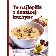 To najlepšie z domácej kuchyne - Kniha