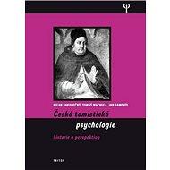 Česká tomistická psychologie: Historie a perspektivy - Kniha