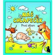 Kniha Náš chlapeček První album