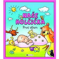 Naše holčička První album - Kniha