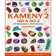Kameny 2 od A do Z: Více než 200 nových léčivých krystalů - Kniha