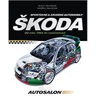 Sportovní a závodní automobily Škoda - Kniha