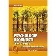 Psychologie osobnosti: Obor v pohybu, 6., revidované a doplněné vydání - Kniha