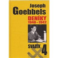 Joseph Goebbels Deníky 1940-1942: Svazek 4 - Kniha