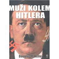 Muži kolem Hitlera - Kniha