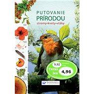 Putovanie prírodou: stromy, kvety, vtáky - Kniha