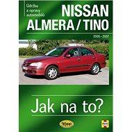 Nissan Almera/Tino: Údržba a opravy automobilů č.106 - Kniha