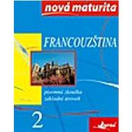 Francouzština Nová maturita 2: Písemná zkouška - Kniha
