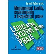 Management kvality, enviromentu a bezpečnosti práce: Legislativa, metody, systémy, praxe - Kniha