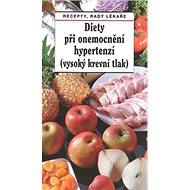 Diety při onemocnění hypertenzí (vysoký krevní tlak) - Kniha