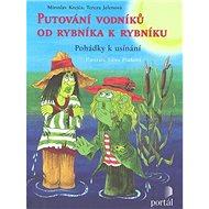 Putování vodníků od rybníka k rybníku: Pohádky k usínání - Kniha